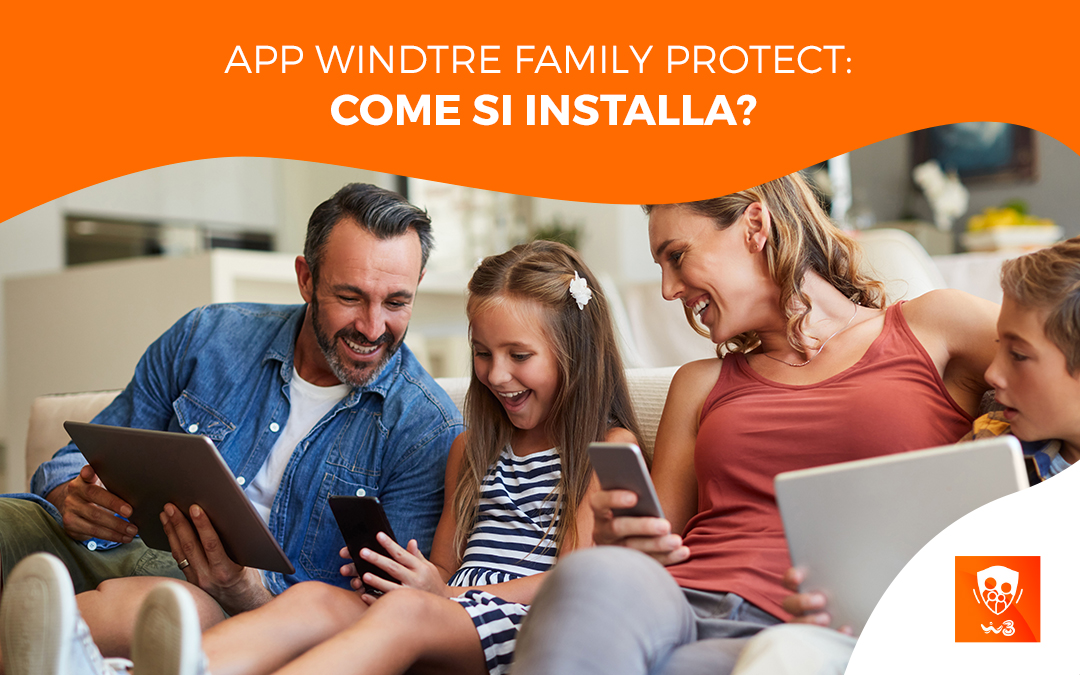 App Windtre Family Protect: come si installa?