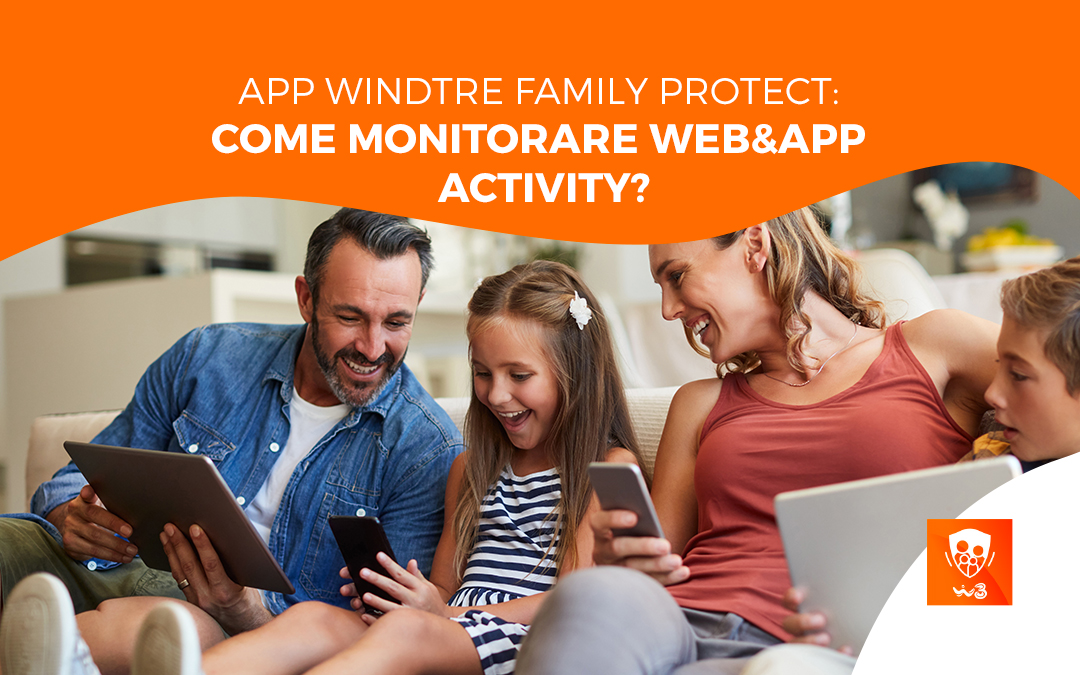App Windtre Family Protect: come monitorare web&app activity?