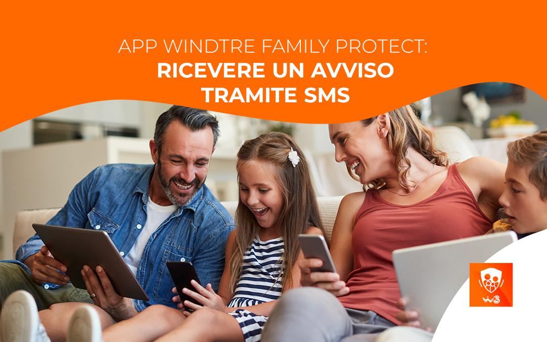 App Windtre Family Protect: ricevere un avviso tramite sms